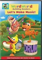 Cover image for Wordworld. Let's make music! [DVD] / PBS Kids ; animation services by Crest Animation Studios Limited, India ; WTTWN National ; Word Worl, LLC is the author and creator of this program.