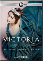 Cover image for Victoria. The complete first season [DVD] / a co-production of Mammoth Screen and Masterpiece for ITV ; created by Daisy Goodwin ; written by Daisy Goodwin (episodes 1-6, 8) and Guy Andrews (episode 7) ; produced by Paul Frift ; directed by Tom Vaughan, Sandra Goldbacher, Olly Blackburn ; executive producers, Daisy Goodwin, Dan McCulloch, Damien Timmer ; executive producer for Masterpiece, Rebecca Eaton.