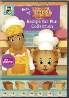 Cover image for Best of Daniel Tiger's neighborhood. Recipe for fun collection [DVD]