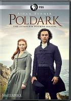 Cover image for Poldark. The complete fourth season [DVD] / a Mammoth Screen production for BBC co-produced with Masterpiece ; written and created for television by Debbie Horsfield ; produced by Michael Ray ; directed by Joss Agnew and Brian Kelly.