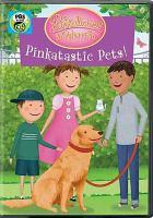 Cover image for Pinkalicious & Peterrific. Pinkatastic pets! [DVD] / WGBH Kids ; Sixteen South Studios ; director, Dorothea Gillim ; producer, Jennifer Lupinacci.