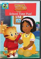 Cover image for Daniel Tiger's neighborhood. School time fun! [DVD] / director/writer, Angela Santomero.