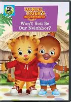 Cover image for Daniel Tiger's neighborhood. Won't you be our neighbor? [DVD]
