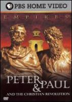 Cover image for Peter & Paul and the Christian revolution [DVD] / Koval Films ; PBS ; written and directed by Micahel Koval.