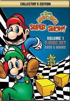 Cover image for The Super Mario Bros. super show! Volume 1 [DVD] / DIC Entertainment & Nintendo of America Inc. ; DVD producer, Brian Ward.