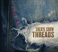Cover image for Threads (CD) [sound recording] / Sheryl Crow.