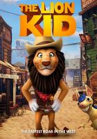 Cover image for The lion kid [DVD] / director, James Snider.