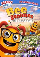 Cover image for Bee geniuses, the life of bees [DVD] / directed by Izzy Clarke.