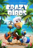 Cover image for Crazy birds [DVD] / director, James Snider.