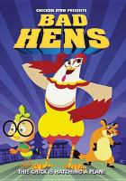 Cover image for Bad hens [DVD] / Chicken Stew presents ; director, Leon Ding.