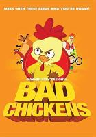 Cover image for Bad chickens [DVD] / Chicken Stew presents.