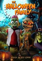 Cover image for The Halloween family [DVD] / Dream Machine Animation presents a film by James Snider ; produced by Wally Atkins, Lee O'Shea ; written by BC Furtney ; directed by James Snider.
