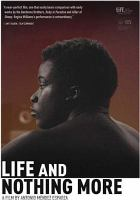 Cover image for Life and nothing more [DVD] / Aquí y Allí Films presents ; in association with Film Constellation ; written and directed by Antonio Méndez Esparza ; produced by Pedro Hernández Santos, Álvaro Portanet Hernández, Amadeo Hernández Bueno.