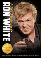 Cover image for Ron White. A little unprofessional [DVD] / produced by directed by Tom Forrest.