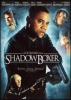 Cover image for Shadowboxer [DVD] / Teton Films ; Dash Films ; Lee Daniels Entertainment presents ; a film by Lee Daniels ; producers, Lee Daniels, Brook Lenfest, Lisa Cort©♭s, Dave Robinson, Damon Dash ; written by William Lipz ; directed by Lee Daniels ; co-producers, Valerie Hoffman, Simone Sheffield.
