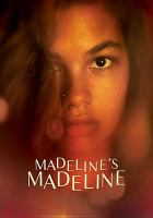 Cover image for Madeline's Madeline [DVD] / Oscilloscope Laboratories and Forager Film Company present ; written and directed by Josephine Decker ; co-written by Donna Di Novelli ; produced by Krista Parris, Elizabeth Rao.