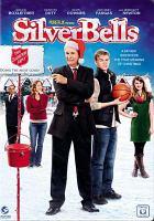 Cover image for Silver bells [DVD] / 10 West Studios, Rebel Forge ; director, Harold Cronck ; writer, Andrea Gyertson Nasfell.