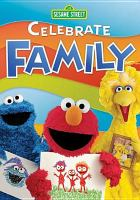 Cover image for Sesame Street. Celebrate family [DVD]