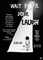 Cover image for Wait for your laugh [DVD] / Forgotten Man Films presents ; written and produced by Christina Wise & Jason Wise ; directed by Jason Wise.