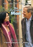 Cover image for The answer man [DVD] / Magnolia Pictures and iDeal Partners in association with 120dB Films present a Kevin Messick production ; produced by Kevin Messick and Jana Edelbaum ; written & directed by John Hindman.
