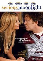 Cover image for Serious moonlight [DVD] / Magnolia Pictures presents a Night & Day Pictures and All for A Films production ; produced by Andy Ostroy, Michael Roiff ; written by Adrienne Shelly ; directed by Cheryl Hines.