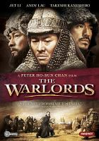 Cover image for The warlords [DVD] / Magnet Releasing ; Media Asia Films ; Morgan & Chan Films ; China Film Group Corporation presents a Morgan & Chan Films production ; a Peter Ho-Sun Chan Film ; screenplay by Xu Lan Chun [and others] ; directed by Peter Ho-Sun Chan.