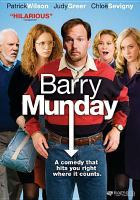 Cover image for Barry Munday [DVD] / a Far Hills, Stick N' Stone and Corner Store Entertainment production in association with Traction Media ; produced by Matthew Weaver [and others] ; screenplay by Chris D'Arienzo ; directed by Chris D'Arienzo.