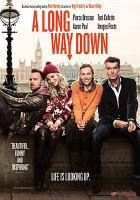 Cover image for Long way down [DVD] / Magnolia Pictures, DCM Productions and BBC Films present ; produced by Finola Dwyer & Amanda Posey ; screenplay by Jack Thorne ; directed by Pascal Chaumeil.