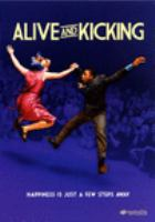 Cover image for Alive and kicking [DVD] / Magnolia Pictures and Swing Pictures present in association with Blumhouse ; produced, written and directed by Susan Glatzer.