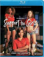 Cover image for Support the girls [blu-ray] / Magnolia Pictures and Burn Later Productions present a Houston King and Slater Films production; produced by Sam Slater, Houston King ; written and directed by Andrew Bujalski.