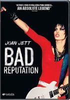 Cover image for Bad reputation [DVD] / Magnolia Pictures in Association with BMG presents ; producers, Peter Afterman, Caranne Brinkman ; writer, editor, Joel Marcus ; directed by Kevin Kerslake.