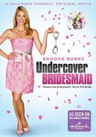 Cover image for Undercover bridesmaid [DVD] / RHI Entertainment presents a PIXL Entertainment production in association with Larry Levinson Productions ; produced by Lincoln Lageson ; written by Gregg Rossen & Brian Sawyer ; directed by Matthew Diamond.