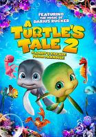 Cover image for A turtle's tale 2. Sammy's escape from paradise [DVD] / Studio Canal ... [et al.] ; story by Ben Stassen, Domonic Paris ; screenplay by Domonic Paris ; produced by Ben Stassen ... [et al.] ; directed by Ben Stassen, Vincent Kesteloot.