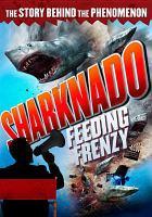 Cover image for Sharknado [DVD] : feeding frenzy / Cinedigm presents.