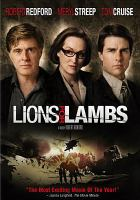 Cover image for Lions for lambs [DVD] / Metro-Goldwyn-Mayer Pictures and United Artists present a Wildwood Enterprise/Brat Na Pont/Andell Entertainment production, a Robert Redford film ; produced by Matthew Michael Carnahan, Andrew Hauptman, Tracy Falco ; written by Matthew Michael Carnahan ; produced and directed by Robert Redford.
