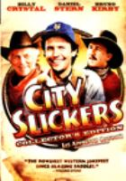 Cover image for City slickers [DVD] / Castle Rock Entertainment in association with Nelson Entertainment ; a Face production ; written by Lowell Ganz & Babaloo Mandel ; produced by Irby Smith ; directed by Ron Underwood.