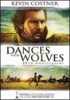 Cover image for Dances with wolves [DVD] / TIG Productions presents ; directed by Kevin Costner.