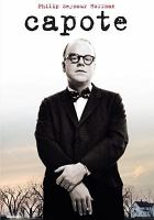 Cover image for Capote [DVD] / United Artists and Sony Pictures Classics present an A-Line Pictures/Cooper's Town Productions, Infinity Media Production ; produced by Caroline Baron ; produced by William Vince & Michael Ohoven ; screenplay by Dan Futterman ; directed by Bennett Miller.