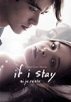 Cover image for If I stay [DVD] / Metro-Goldwyn-Mayer Pictures and New Line Cinema present a Di Novi Pictures production ; screenplay by Shauna Cross ; produced by Alison Greenspan ; directed by R.J. Cutler.
