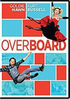 Cover image for Overboard [DVD] / Metro-Goldwyn-Mayer presents ; produced by Anthea Sylbert and Alexandra Rose ; written by Leslie Dixon ; directed by Garry Marshall.