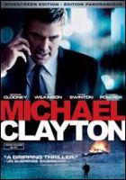 Cover image for Michael Clayton [DVD] / Warner Bros. Pictures presents in association with Samuels Media and Castle Rock Entertainment ; a Mirage Enterprises/Section Eight production ; produced by Sydney Pollack, Steven Samuels, Jennifer Fox, Kerry Orent ; written and directed by Tony Gilroy.