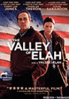 Cover image for In the valley of Elah [DVD] / Warner Independent Pictures presents in association with NALA Films, Summit Entertainment and Samuels Media, a Blackfriars Bridge production, a film by Paul Haggis ; produced by Laurence Becsey, Patrick Wachsberger, Steven Samuels, Darlene Caama©ło Loquet ; story by Mark Boal & Paul Haggis ; screenplay by Paul Haggis ; produced and directed by Paul Haggis.