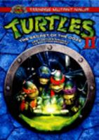 Cover image for Teenage Mutant Ninja Turtles II. The secret of the ooze [DVD] / written by Todd W. Langen ; produced by Thomas K. Gray, Kim Dawson and David Chan ; directed by Michael Pressman.