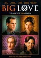 Cover image for Big love. The complete third season [DVD] / executive producers, David Knoller, Tom Hanks, Gary Goetzman, Mark V. Olsen, Will Scheffer ; created by Mark V. Olsen & Will Scheffer ; producer, Doug Jung ; co-producer, Steve Turner ; Anima Sola Productions ; Playtone ; a presentation of Home Box Office.