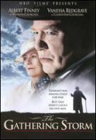 Cover image for The gathering storm [DVD] / HBO Films presents in association with BBC Films a Scott Free Productions, a film by Richard Loncraine ; producers, Frank Doelger, David M. Thompson ; screenplay by Hugh Whitmore ; story by Larry Ramin and Hugh Whitemore ; director, Richard Loncraine.