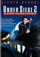 Cover image for Under siege 2 [DVD] : dark territory / Warner Bros. Pictures presents ; in association with Regency Enterprises ; an Arnon Milchan-Seagal/Nasso production ; a Geoff Murphy film ; written by Richard Hatem & Matt Reeves ; produced by Steven Seagal, Steve Perry, Arnon Milchan ; directed by Geoff Murphy.