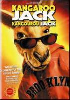 Cover image for Kangaroo Jack [DVD] / Warner Bros. Pictures ; Jerry Bruckheimer Films, Castle Rock Entertainment presents a Jerry Bruckheimer production ; story by Steve Bing & Barry O'Brien ; produced by Jerry Bruckheimer ; directed by David McNally.