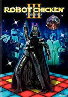 Cover image for Robot chicken. Star wars III [DVD].