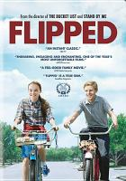 Cover image for Flipped [DVD] / Warner Bros. Pictures ; Castle Rock Entertainment presents ; directed by Rob Reiner ; screenplay by Rob Reiner & Andrew Scheinman ; produced by Rob Reiner, Alan Greisman ; a Rob Reiner/Alan Greisman production.
