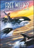 Cover image for Free Willy 2 [DVD] : the adventure home / Warner Bros. Pictures presents in association with Le Studio Canal+, Regency Enterprises and Alcor Films, a Shuler-Donner/Donner production, a Dwight Little film ; produced by Lauren Shuler-Donner and Jennie Lew Tugend ; written by Karen Janszen and Corey Blechman and John Mattson ; directed by Dwight Little.